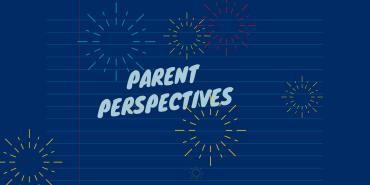 Parent Perspectives