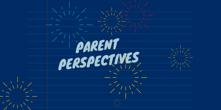 Parent Perspectives